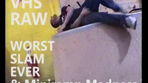 VHS RAW THE WORST SLAM & Mini Ramp Madness - Five eyes Skateboarding