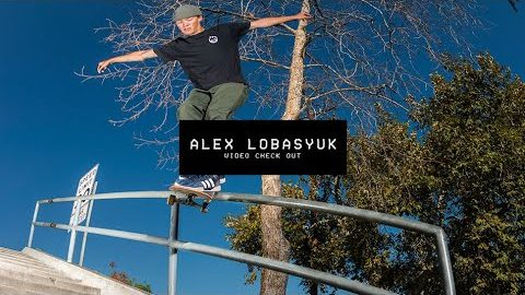 Video Check Out: Alex Lobasyuk | TransWorld SKATEboarding