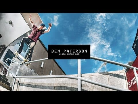 Video Check Out: Ben Paterson | TransWorld SKATEboarding - TransWorld SKATEboarding