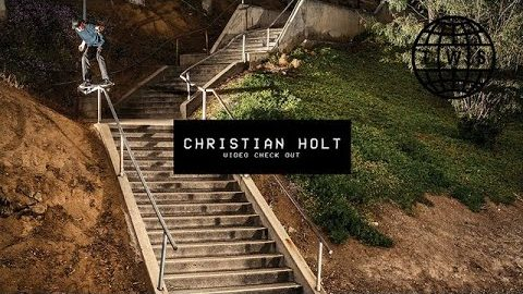 Video Check Out: Christian Holt - TransWorld SKATEboarding