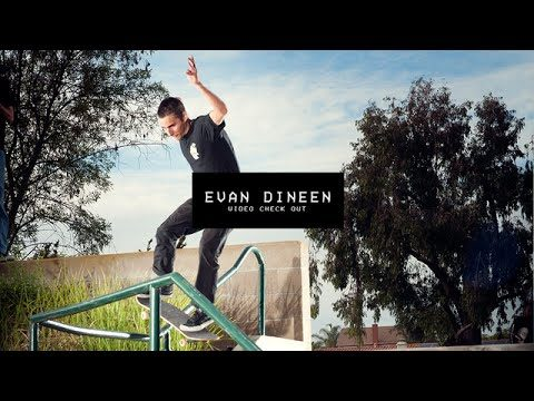 Video Check Out: Evan Dineen | TransWorld SKATEboarding - TransWorld SKATEboarding