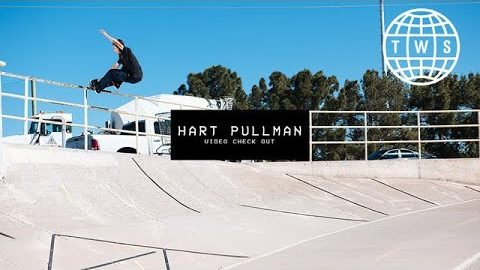 Video Check Out: Hart Pullman | TransWorld SKATEboarding
