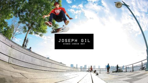 Video Check Out: Joseph Gil | TransWorld SKATEboarding - TransWorld SKATEboarding