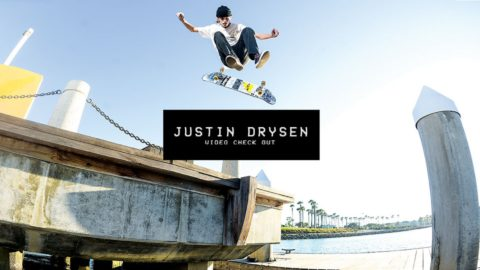 Video Check Out: Justin Drysen | TransWorld SKATEboarding