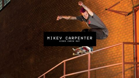 Video Check Out: Mikey Carpenter | TransWorld SKATEboarding - TransWorld SKATEboarding