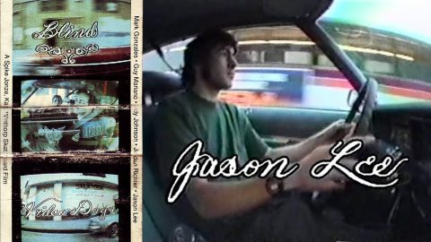 Video Days - Jason Lee Part | Blind Skateboards - Blind Skateboards