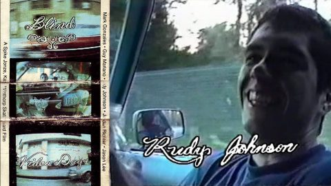 Video Days - Rudy Johnson Part | Blind Skateboards - Blind Skateboards