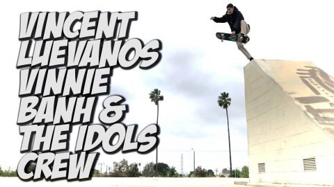 VINCENT LUEVANOS VINNIE BANH AMAZING SESH WITH THE IDOLS CREW !!! - NKA VIDS - - Nka Vids Skateboarding