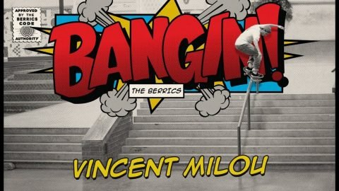 Vincent Milou - Bangin! | The Berrics