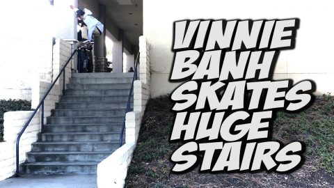 VINNIE BANH AND FRIENDS SKATE HUGE STAIRS & MORE !!! - NKA VIDS - - Nka Vids Skateboarding