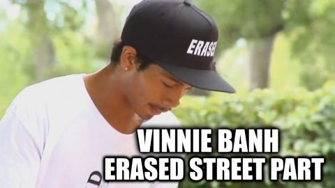 VINNIE BANH ERASED STREET PART - Vinh Banh