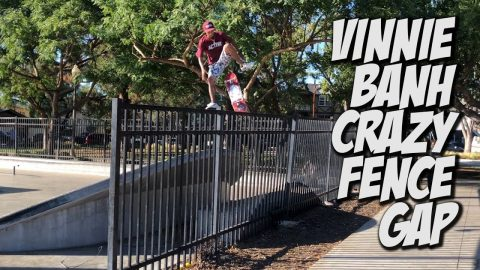 VINNIE BANH SKATES CRAZY FENCE GAP & MUCH MORE !!! - NKA VIDS - | Nka Vids Skateboarding