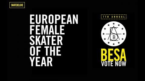 Vote Now: Female Skater of the Year | BESA - European Skateboard Awards 2018 - skatedeluxe