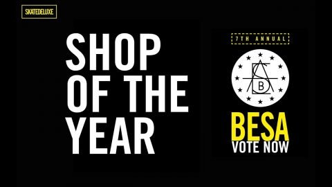 Vote Now: Shop Of The Year | BESA - European Skateboard Awards 2018 - skatedeluxe