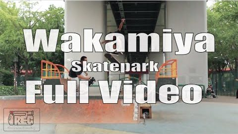 Wakamiya Skatepark! Full Video ! | IREC SKATEBOARDING
