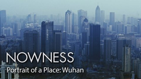 Walk the streets of Wuhan at the height of the coronavirus pandemic | NOWNESS