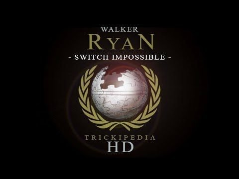 Walker Ryan: Trickipedia - Switch Impossible - The Berrics