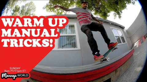 Warm Up Manual Tricks! - MannysWorld