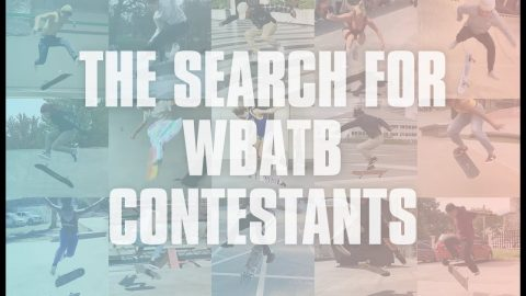 WBATB: The Search For The Contestants/User Submitted Videos | The Berrics