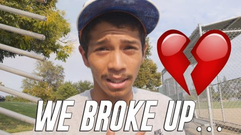WE BROKE UP!! - Vinh Banh