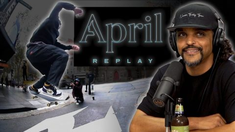 "We Review April Skateboards Newest Video ""REPLAY"" 
