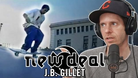 We Talk About JB Gillet's Part in The New Deal Promo 1996 | Nine Club Highlights