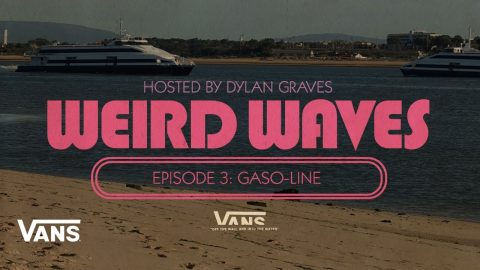 Weird Waves Season 2: Gaso-Line (Portugal) | Surf | VANS | Vans