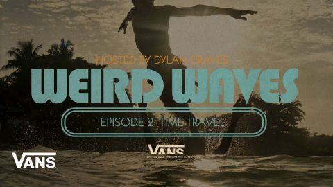 Weird Waves Season 2: Time Travel (Nigeria) | Surf | VANS | Vans