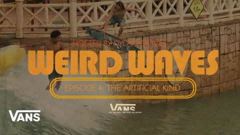 Weird Waves Season 2: Wave Pools | Surf | VANS | Vans