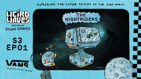 Weird Waves Season 3: The Nightriders | Surf | VANS | Vans