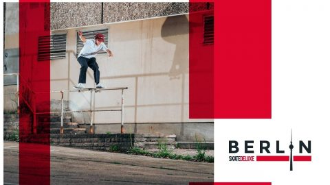 Welcome to Berlin | skatedeluxe Team | skatedeluxe