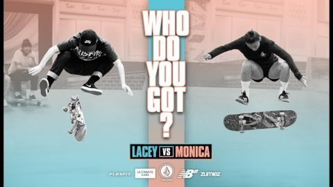 Who Do You Got? Lacey Baker vs. Monica Torres | WBATB | The Berrics
