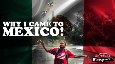 Why I Came To MEXICO! - MannysWorld