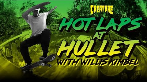 Willis Kimbel Hot Laps @ Hullet! | Creature Skateboards