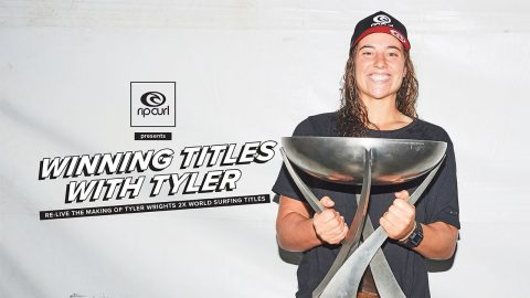 Winning Titles with Tyler Wright | Rip Curl