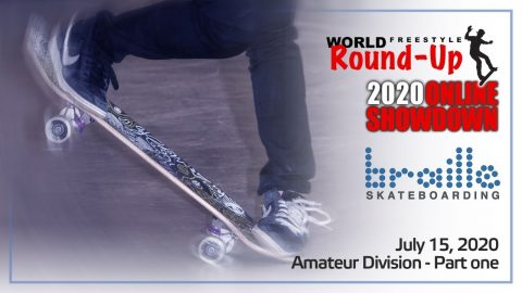 WORLD FREESTYLE ROUND-UP DAY 3 - AMATEUR DIVISION | Braille Skateboarding