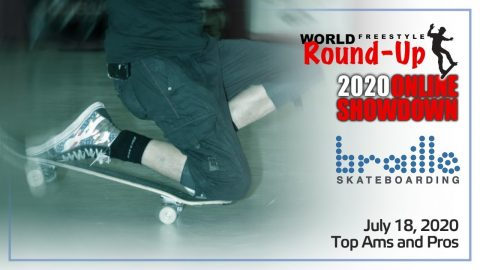 WORLD FREESTYLE ROUND-UP DAY 5 - TOP AM'S & PROS | Braille Skateboarding