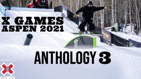 X GAMES ASPEN 2021 ANTHOLOGY: Part 3 | World of X Games | X Games