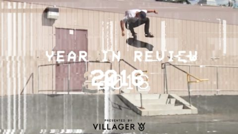 YEAR IN REVIEW 2016 | TransWorld SKATEboarding - TransWorld SKATEboarding