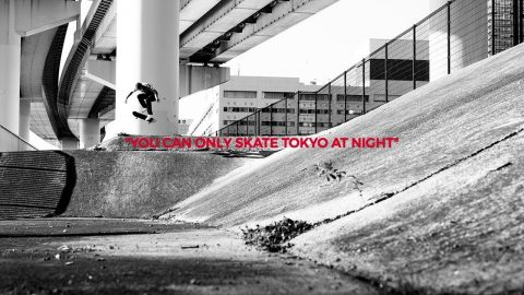 """You Can Only Skate Tokyo at Night"" 