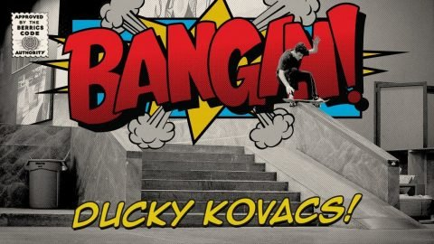 "Zachary ""Ducky"" Kovacs - Bangin! 