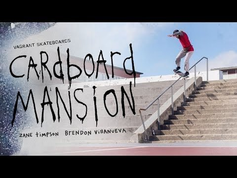 "Zane Timpson and Brendon Villanueva's ""Cardboard Mansion"" Part - ThrasherMagazine"